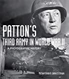 Patton's Third Army in World War II: A Photographic History