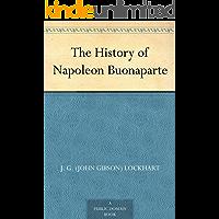 The History of Napoleon Buonaparte (English Edition)