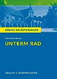 Unterm Rad. Königs Erläuterungen.: Textanalyse und Interpretation mit ausführlicher Inhaltsangabe und Abituraufgaben mit Lösungen (German Edition)
