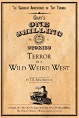 Terror in a Wild Weird West (The Gaslight Adventures of Tom Turner Book 3) Kindle Edition