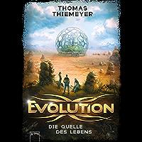 Evolution (3). Die Quelle des Lebens (Evolution-Trilogie) (German
