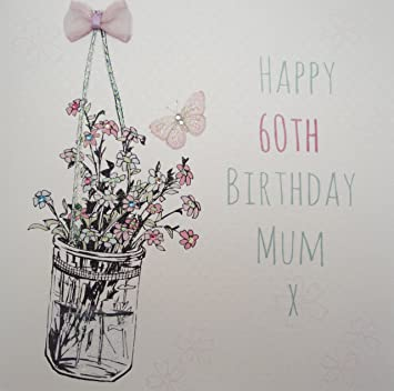 WHITE COTTON CARDS Happy Handmade 60th Birthday Card FlowersMum