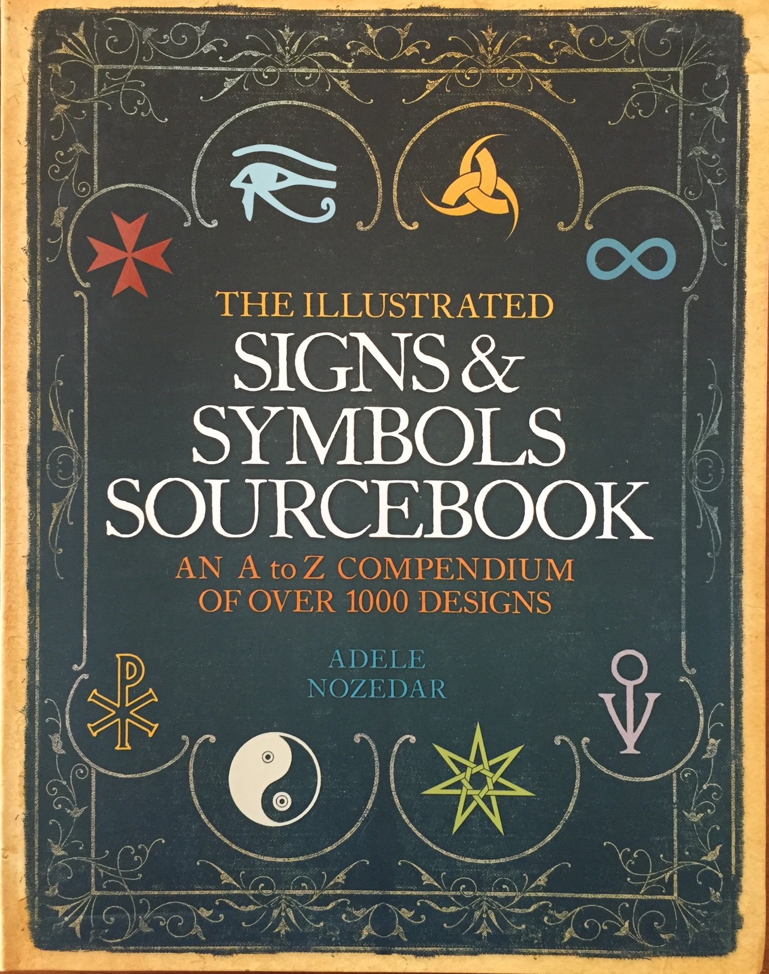 The Illustrated Signs Symbols Sourcebook Adele Nozedar