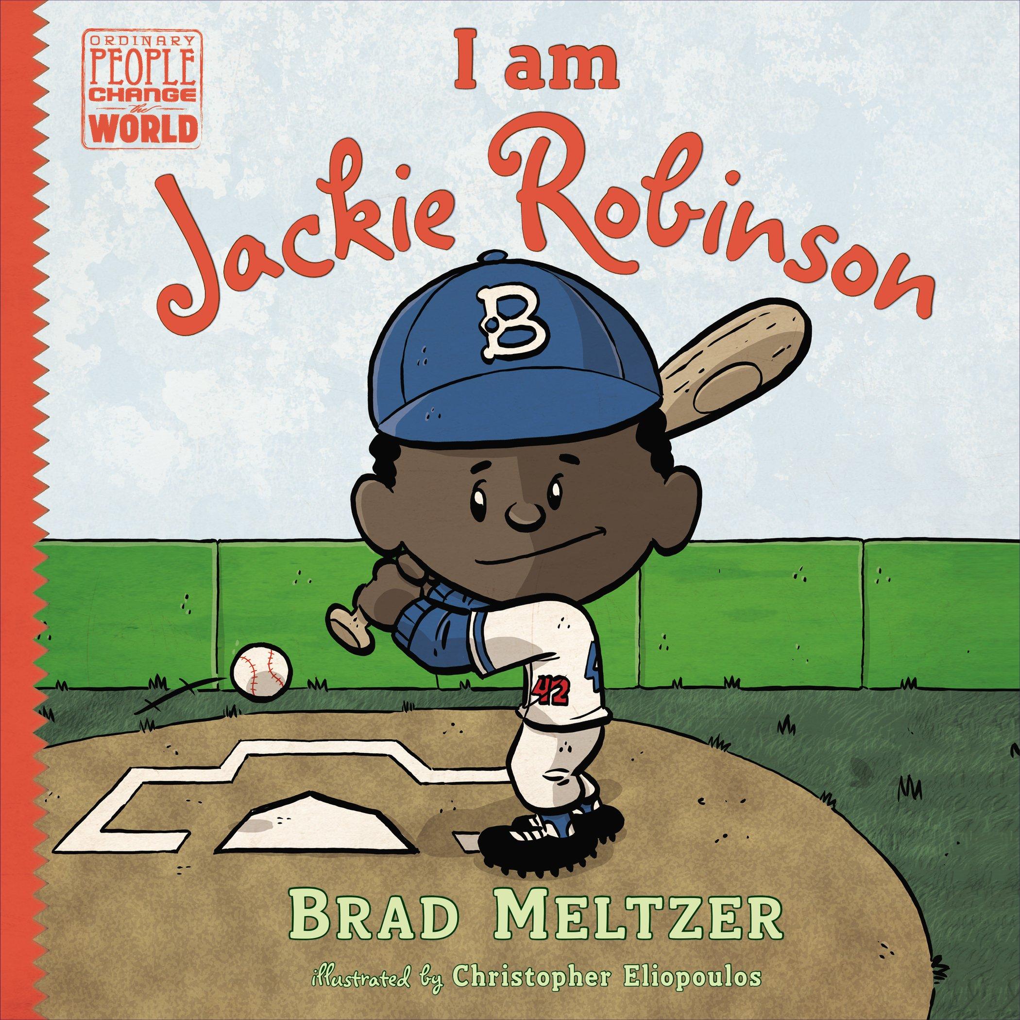 I am Jackie Robinson (Ordinary People Change the World): Brad ...