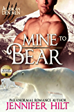 Mine to Bear: Alaskan Den Men (Icy Cap Den Book 2)