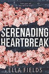 Serenading Heartbreak Kindle Edition