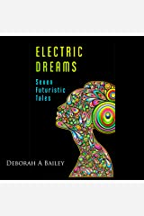 Electric Dreams: Seven Futuristic Tales Audible Audiobook