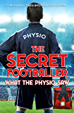 The Secret Footballer: What the Physio Saw...