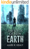 The Seeds of New Earth (The Silent Earth, Book 2)