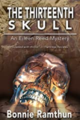 The Thirteenth Skull (Detective Eileen Reed mystery series Book 3) Kindle Edition