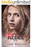 Rebel (Recoil Trilogy Book 3)
