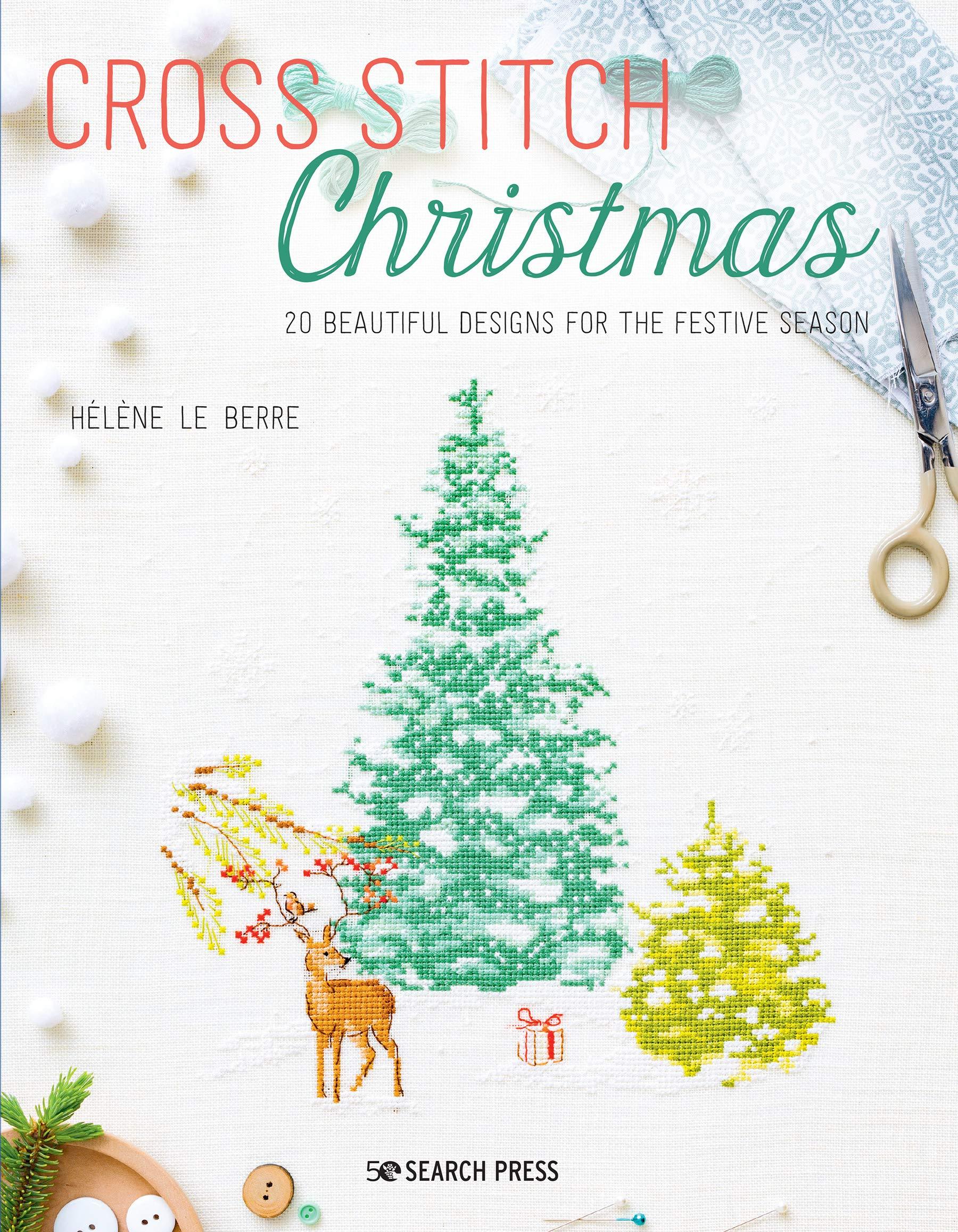 A Cross Stitch Christmas Book 2020 Cross Stitch Christmas: 20 beautiful designs for the festive