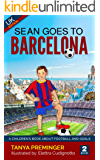Sean Goes To Barcelona: A children's book about football and goals. UK edition (Sean Wants To Be Messi 2)