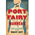 The Port Fairy Murders (The Murders series Book 2)