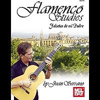 Flamenco Studies: Falsetas de mi Padre (English Edition)