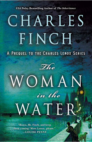 The Woman in the Water: A Prequel to the Charles Lenox Series (Charles Lenox Mysteries Book 11) (English Edition) eBook: Finch, Charles: Amazon.es: Tienda Kindle
