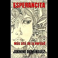 Esperancita: Más allá de la verdad (Spanish Edition)