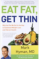 Eat Fat, Get Thin: Why the Fat We Eat Is the Key to Sustained Weight Loss and Vibrant Health Hardcover