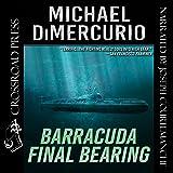 Barracuda Final Bearing: The Michael Pacino Series, Book 4