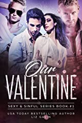 Our Valentine (Sexy and Sinful Book 1) Kindle Edition