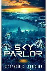 Sky Parlor: A NOVEL Kindle Edition
