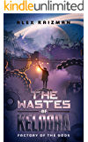 The Wastes of Keldora: An Automation Crafting LitRPG Adventure (Factory of the Gods Book 1)