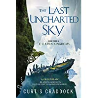 The Last Uncharted Sky: Book 3 of The Risen Kingdoms (The Risen Kingdoms, 3)