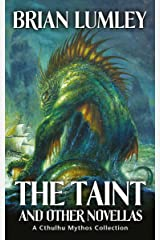 The Taint and Other Novellas: A Cthulhu Mythos Collection (Best Mythos Tales Book 1) Kindle Edition