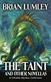 The Taint and Other Novellas: A Cthulhu Mythos Collection (Best Mythos Tales Book 1)