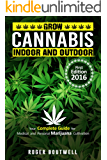 Cannabis: grow cannabis  Indoor and  outdoor,  your  complete guide  for  medical  and  personal  marijuana  cultivation, learn how to grow,  benefit  ... simple  formula  to g (English Edition)