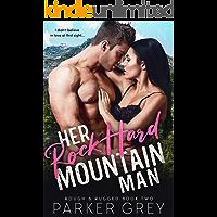 Her Rock Hard Mountain Man: A Rough & Rugged Book