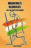 Mahatma's Blunders: Why did Godse kill Gandhi?