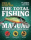 Field & Stream: The Total Fishing Manual: 317 Essential Fishing Skills (Field and Stream)