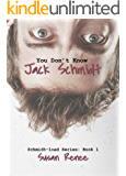 You Don't Know Jack Schmidt (The Schmidt Load Series Book 1)
