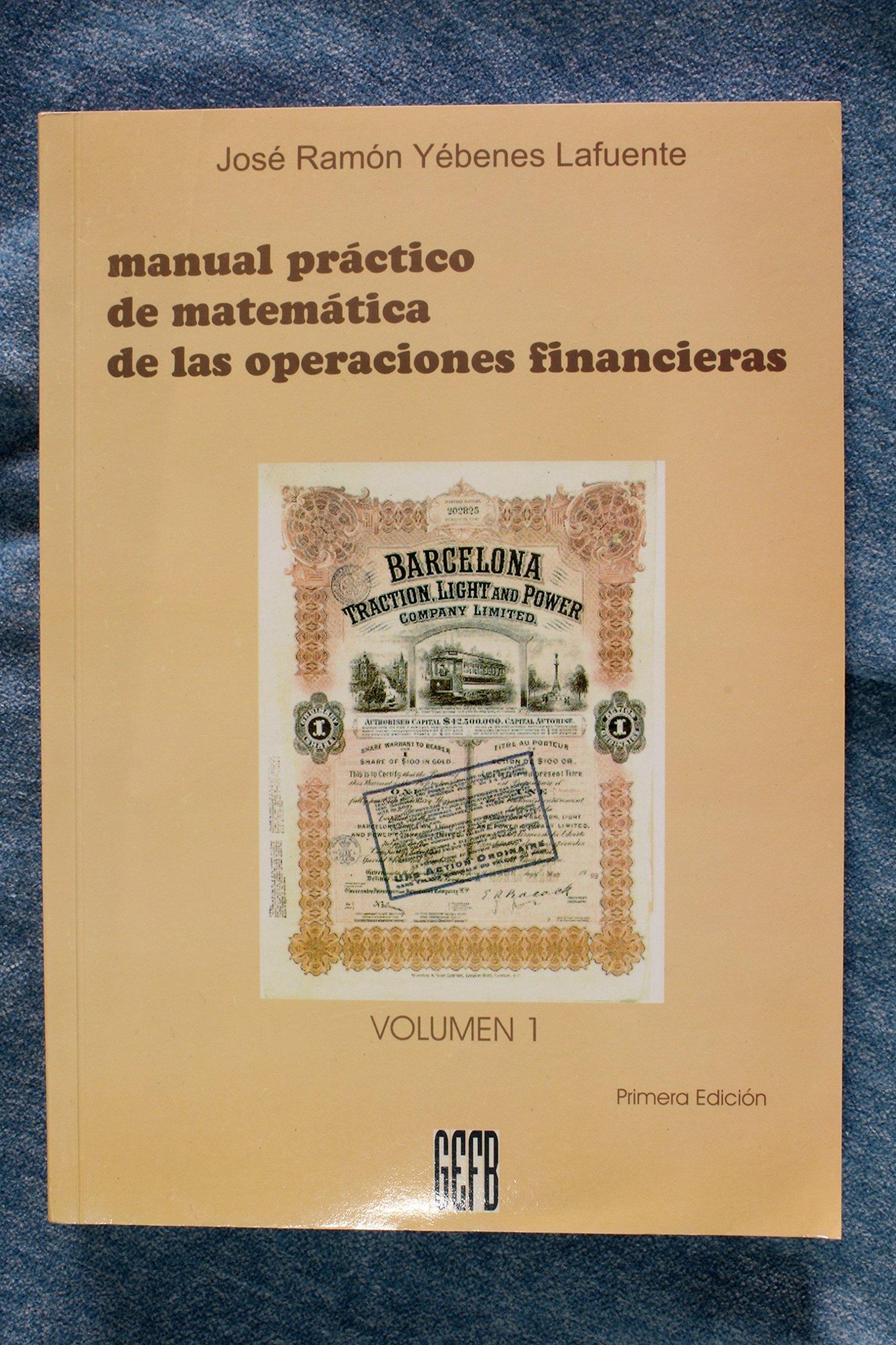 Manual practico de matematicas de las operaciones financieras: Amazon.es: Jose Ramon Yebenes Lafuente: Libros