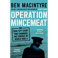 Operation Mincemeat: The True Spy Story that Changed the Course of World War II (English Edition)