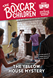 The Yellow House Mystery (The Boxcar Children Mysteries Book 3)