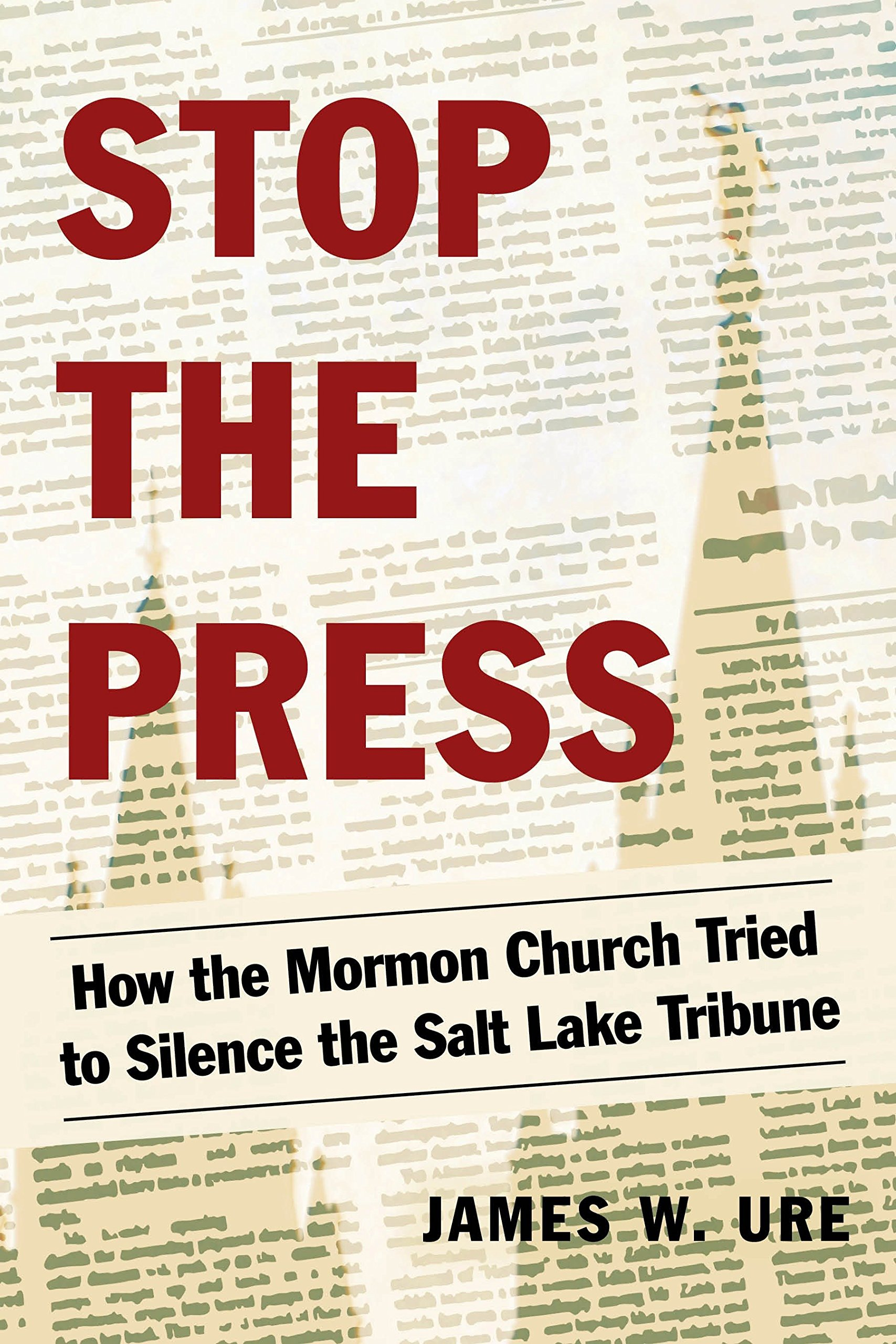 Read Online Stop the Press: How the Mormon Church Tried to Silence the Salt Lake Tribune PDF