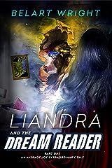 Liandra and the Dream Reader (Young Adult Urban Fantasy Adventure) (An Average Joe Extraordinary Tale Book 0) Kindle Edition