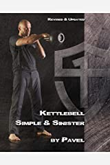 Kettlebell Simple & Sinister: Revised and Updated Edition Kindle Edition