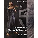 Kettlebell Simple & Sinister: Revised and Updated (2nd Edition)