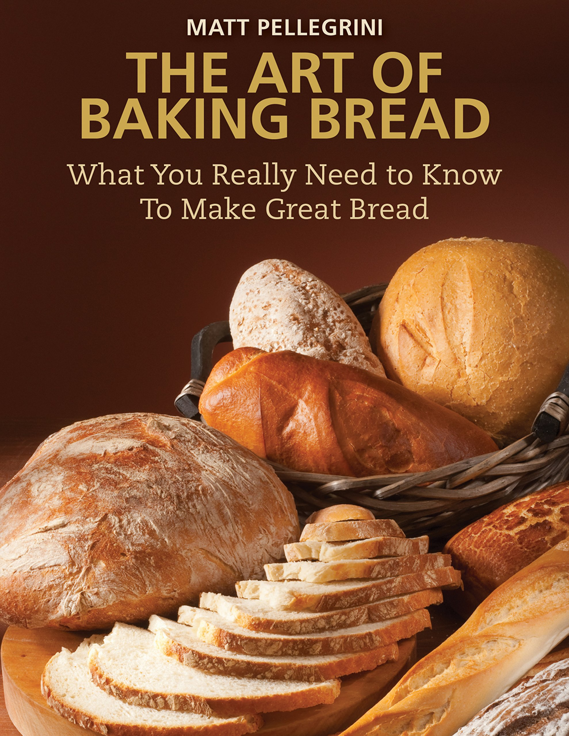 The Art of Baking Bread: What You Really Need to Know to Make Great Bread by Skyhorse Publishing