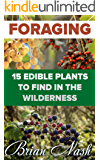 Foraging: 15 Edible Plants to Find In The Wilderness
