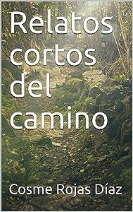 Relatos cortos del camino (Spanish Edition)