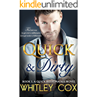 Quick & Dirty (The Quick Billionaires Book 1)