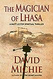 The Magician of Lhasa (A Matt Lester Spiritual Thriller Book 1)