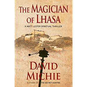 The Magician of Lhasa (A Matt Lester Spiritual Thriller Book 1)