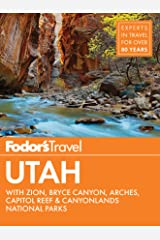 Fodor's Utah: with Zion, Bryce Canyon, Arches, Capitol Reef & Canyonlands National Parks (Travel Guide Book 6) Kindle Edition
