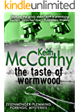 The Taste of Wormwood (Eisenmenger-Flemming Forensic Mysteries Book 9)