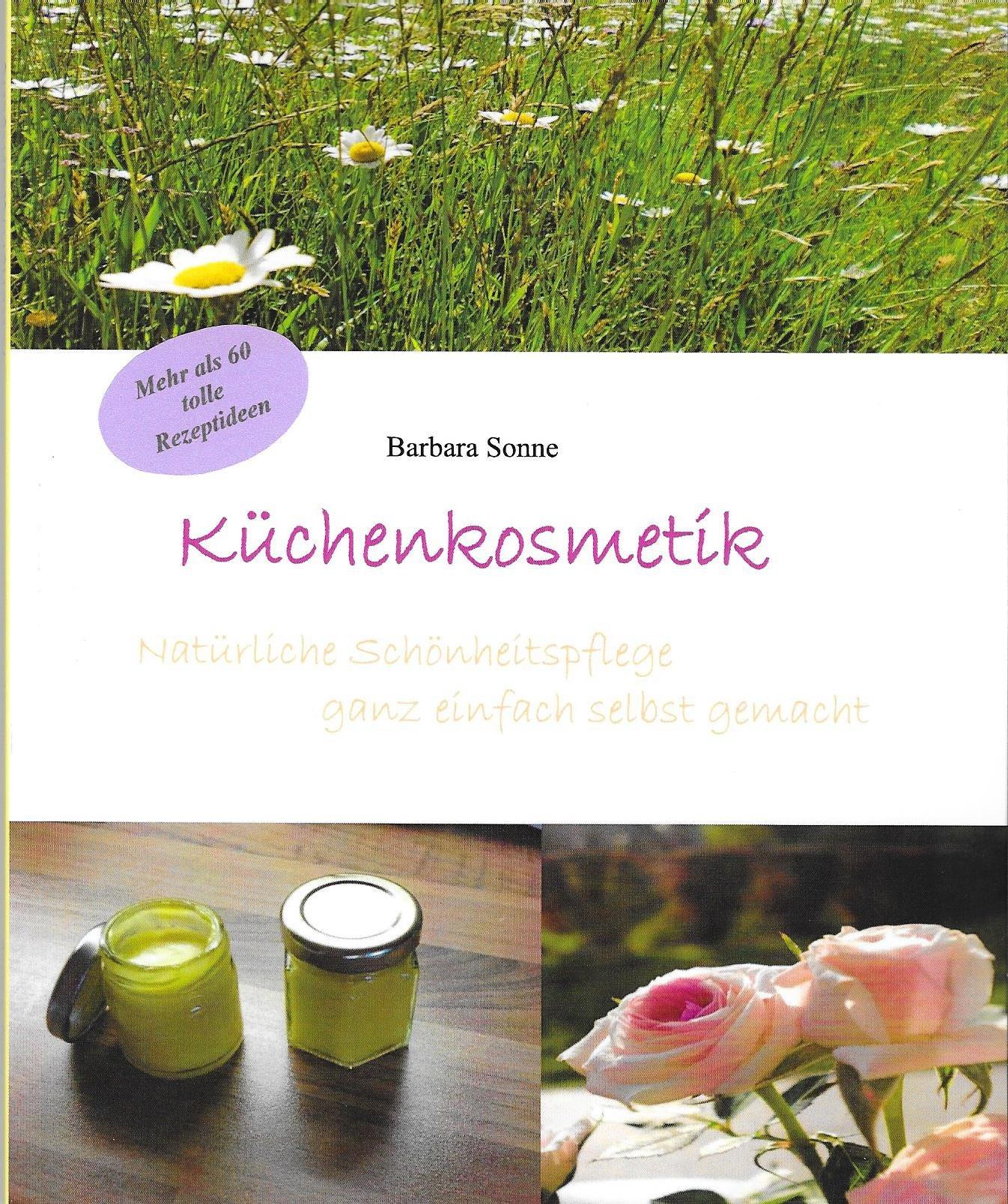 Küchenkosmetik: Natürliche Schönheitspflege ganz einfach selbst gemacht